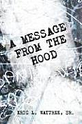 A Message from the Hood