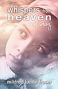 Whispers from Heaven: My Story