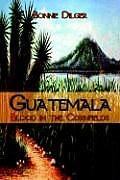 Guatemala Blood in the Cornfields