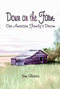 Down on the Farm: One American Family's Dream