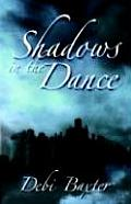 Shadows in the Dance