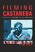 Filming Castaneda: The Hunt for Magic and Reason