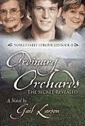 Ordinary Orchards: The Secret Revealed