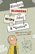 Bloopers, Blunders, Jokes, Quips &amp; &quot;Quotes&quot; Cover