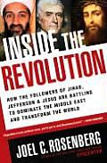 Inside the Revolution How the Followers of Jihad Jefferson & Jesus Are Battling to Dominate the Middle East & Transform the World