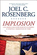 Implosion: Can America Recover From Its Economic and Spiritual Challenges in Time? (12 Edition)
