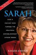 Sarah How a Hockey Mom Turned the Political Establishment Upside Down