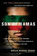 Son of Hamas A Gripping Account of Terror Betrayal Political Intrigue & Unthinkable Choices