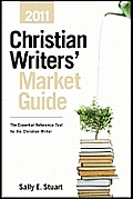 Christian Writers' Market Guide 2011 (Christian Writer's Market Guide)