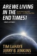 Are We Living in the End Times?: Curretn Events Foretold in Scripture... and What They Mean