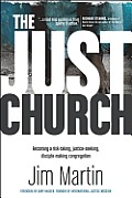 Just Church Becoming A Risk Taking Justice Seeking Disciple Making Congregation