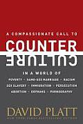 Counter Culture: A Compassionate Call To Counter Culture In A World Of Poverty, Same-Sex Marriage, Racism, Sex... by David Platt