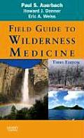 Field Guide to Wilderness Medicine (Field Guide to Wilderness Medicine)