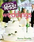 Do It for Less! Weddings: How to Create Your Dream Wedding Without Breaking the Bank