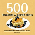500 Breakfast & Brunch Dishes: The Only Compendium of Breakfast and Brunch Dishes You'll Ever Need (500 Cooking) Cover