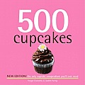 500 Cupcakes (New Edition): The Only Cupcake Compendium You'll Ever Need (500 Cooking) Cover