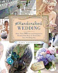 Handcrafted Wedding 340 Fun & Imaginative Handcrafted Ways to Personalize Your Wedding