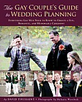 Gay Couples Guide to Wedding Planning Everything Gay Men Need to Know to Create a Fun Romantic & Memorable Ceremony