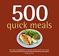 500 Quick Meals: The Only Compendium of Quick Meals You'll Ever Need (500 Cooking) Cover