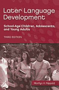 Later Language Development : School-age Children, Adolescents, and Young Adults (Rev 07 Edition)