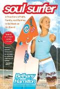Soul Surfer A True Story of Faith Family & Fighting to Get Back on the Board