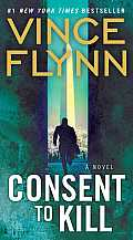 Consent to Kill (Mitch Rapp Novels) Cover
