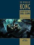 World of King Kong A Natural History of Skull Island