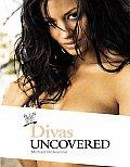 Divas Uncovered