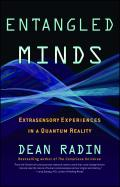 Entangled Minds: Extrasensory Experiences in a Quantum Reality Cover