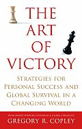 Art of Victory Strategies for Personal Success & Global Survival in a Changing World