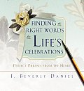 Finding the Right Words for Lifes Celebrations Perfect Phrases from the Heart