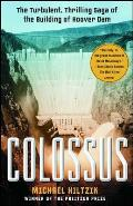 Colossus: The Turbulent, Thrilling Saga of the Building of Hoover Dam Cover