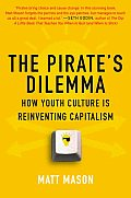 Pirates Dilemma How Youth Culture Is Reinventing Capitalism