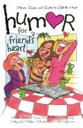 Humor for a Friend's Heart: Stories, Quips, and Quotes to Lift the Heart