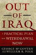 Out of Iraq A Practical Plan for Withdrawal Now