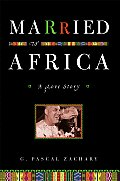 Married To Africa A Love Story