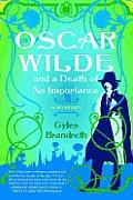 Oscar Wilde & A Death Of No Importance
