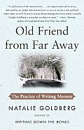Old Friend from Far Away: The Practice of Writing Memoir Cover