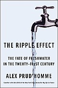 Ripple Effect The Fate of Fresh Water in the Twenty First Century