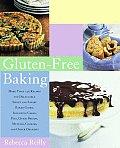 Gluten Free Baking More Than 125 Recipes for Delectable Sweet & Savory Baked Goods Including Cakes Pies Quick Breads Muffins Cooki