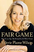 Fair Game: My Life as a Spy, My Betrayal by the White House Cover