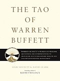 Tao of Warren Buffett Warren Buffetts Words of Wisdom Quotations & Interpretations to Help Guide You to Billionaire Wealth & Enlighten