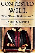 Contested Will: Who Wrote Shakespeare? Cover