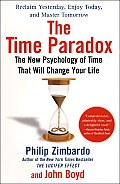 Time Paradox The New Psychology of Time That Will Change Your Life