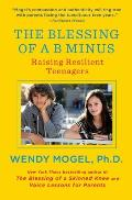 The Blessing of A B Minus: Using Jewish Teachings to Raise Resilient Teenagers