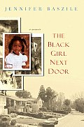Black Girl Next Door A Memoir