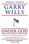 Under God: Religion and American Politics
