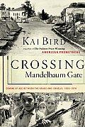 Crossing Mandelbaum Gate Coming of Age Between the Arabs & Israelis 1956 1978