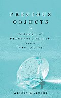 Precious Objects: A Story of Diamonds, Family, and a Way of Life Cover