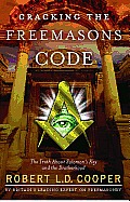 Cracking the Freemasons Code The Truth about Solomons Key & the Brotherhood